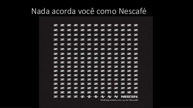 Nada acorda você como Nescafé