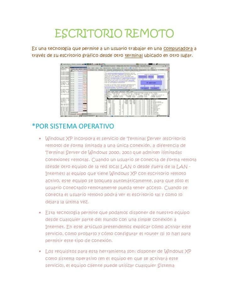 ESCRITORIO REMOTO<br />Es una tecnología que permite a un usuario trabajar en una computadora a través de su escritorio gr...