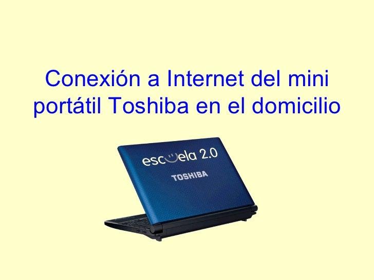 Conexión a Internet del mini portátil Toshiba en el domicilio