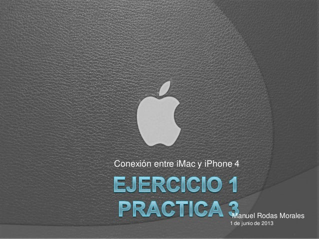 Conexión entre iMac y iPhone 4Manuel Rodas Morales1 de junio de 2013