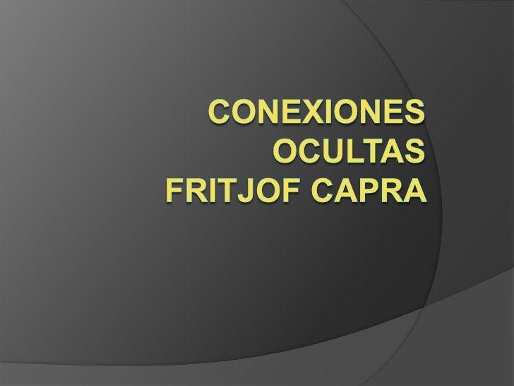 Fritjof Capra transmite un pensamiento en donde      afirma que todo lo que existe en este mundo esta     sostenido por p...