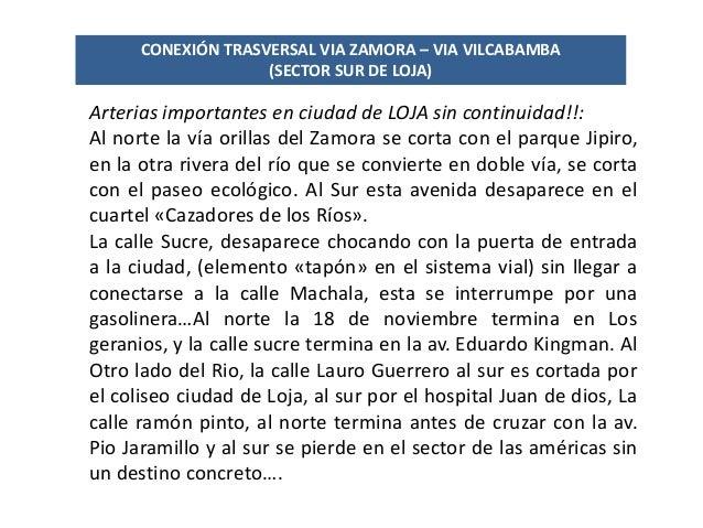 CONEXIÓN TRASVERSAL VIA ZAMORA – VIA VILCABAMBA (SECTOR SUR DE LOJA)  Arterias importantes en ciudad de LOJA sin continuid...