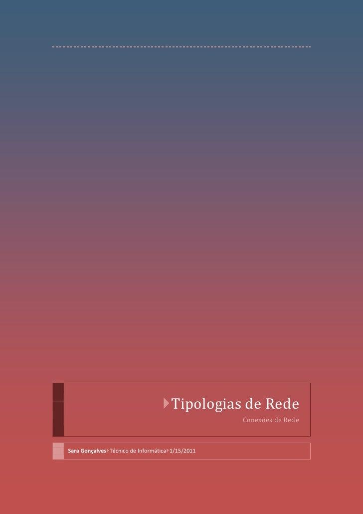 Tipologias de Rede                                                  Conexões de RedeSara GonçalvesTécnico de Informática...