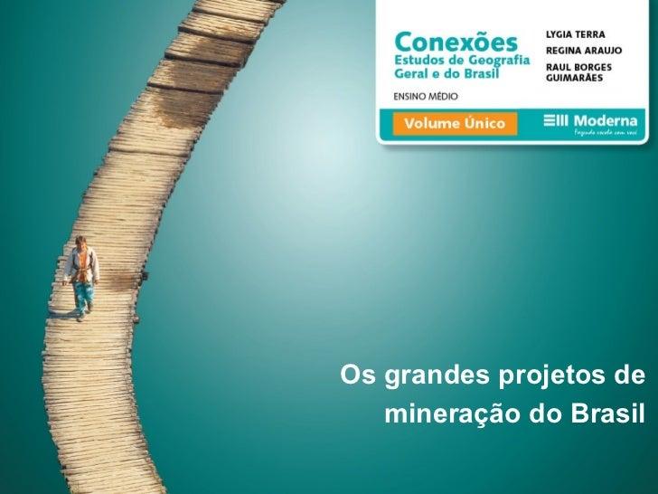 Os grandes projetos de mineração do Brasil
