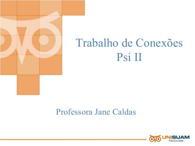 Trabalho de Conexões Psi II Professora Jane Caldas