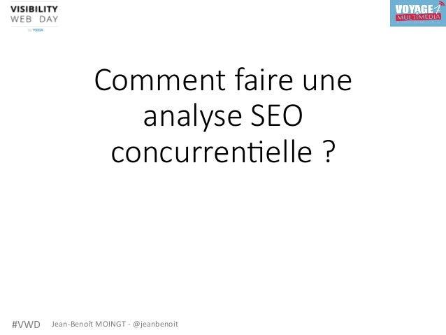 #VWD Jean-BenoîtMOINGT-@jeanbenoit Comment faire une analyse SEO concurren4elle ?