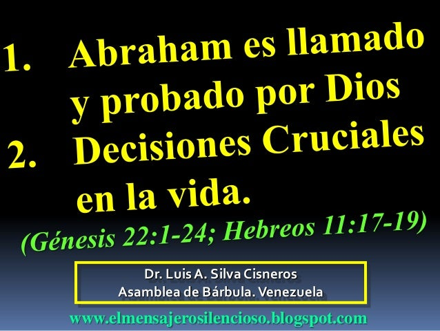 Dr. Luis A. Silva Cisneros Asamblea de Bárbula.Venezuela www.elmensajerosilencioso.blogspot.com