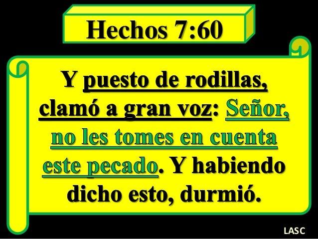 Hechos 7:60 LASC