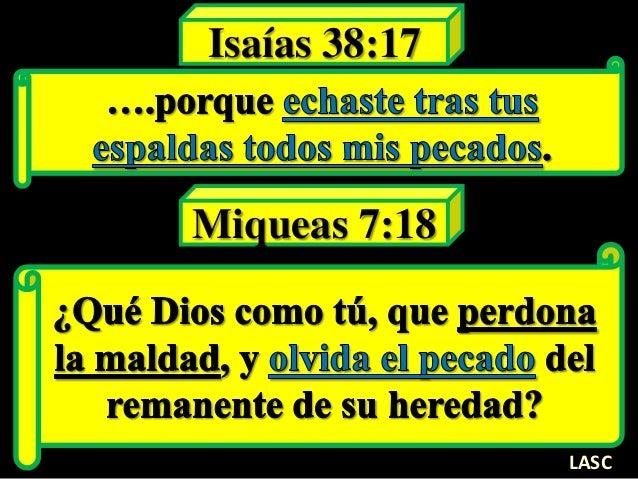 Isaías 38:17 LASC Miqueas 7:18