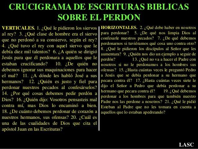 CRUCIGRAMA DE ESCRITURAS BIBLICAS SOBRE EL PERDON HORIZONTALES. 2. ¿Qué debe haber en nosotros para perdonar? 5. ¿De qué n...
