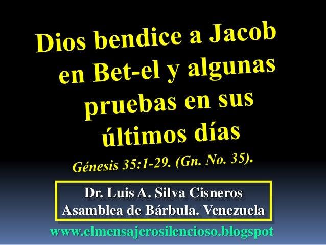 Dr. Luis A. Silva Cisneros Asamblea de Bárbula. Venezuela www.elmensajerosilencioso.blogspot
