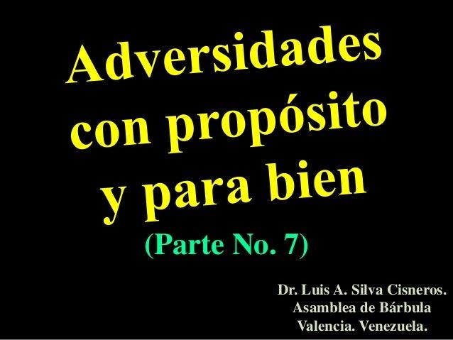 (Parte No. 7)Dr. Luis A. Silva Cisneros.Asamblea de BárbulaValencia. Venezuela.