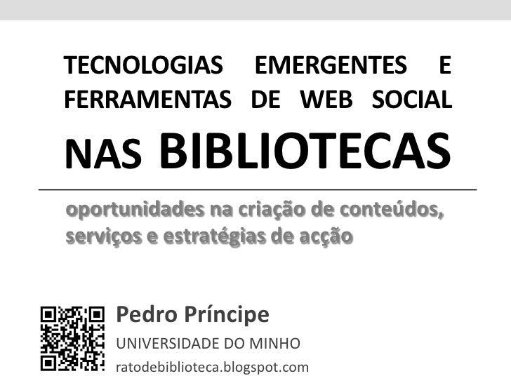 Tecnologias emergentes e ferramentas de web social nas bibliotecas: oportunidades na criação de conteúdos, serviços e estr...