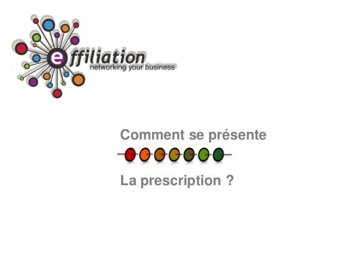 Comment se présenteLa prescription ?