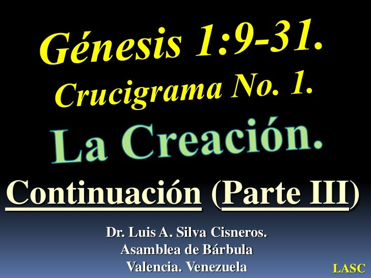 Continuación (Parte III)      Dr. Luis A. Silva Cisneros.        Asamblea de Bárbula         Valencia. Venezuela        LASC