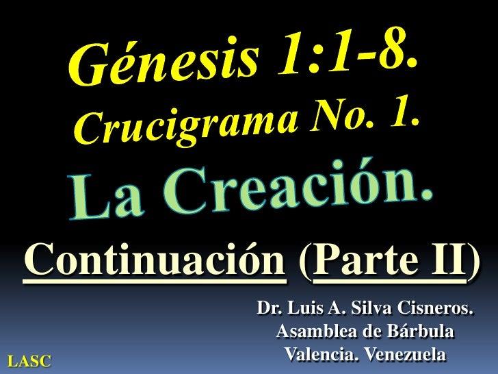 Continuación (Parte II)            Dr. Luis A. Silva Cisneros.              Asamblea de BárbulaLASC           Valencia. Ve...
