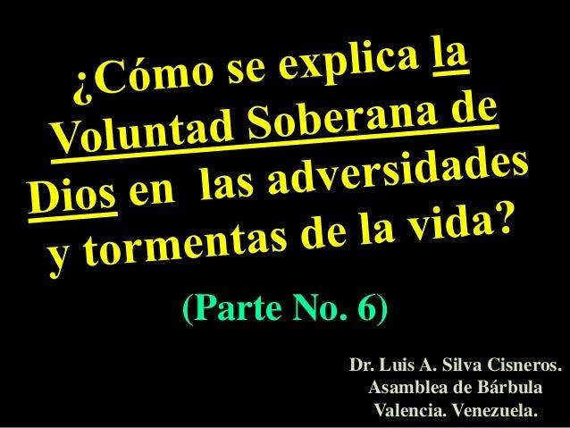 (Parte No. 6)          Dr. Luis A. Silva Cisneros.            Asamblea de Bárbula             Valencia. Venezuela.