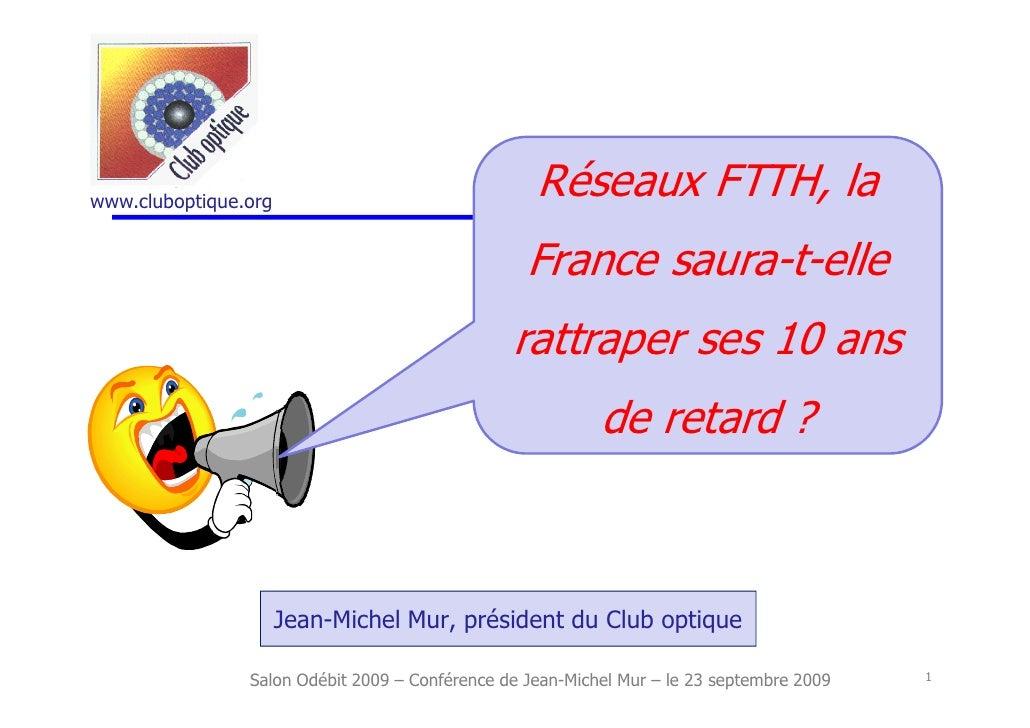 www.cluboptique.org                                                    Réseaux FTTH, la                                   ...