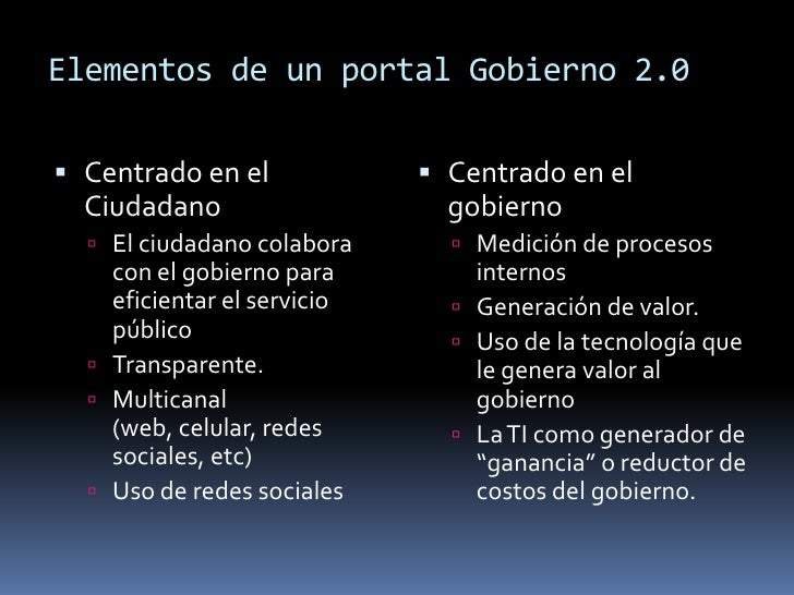 Elementos de un portal Gobierno 2.0<br />Centrado en el Ciudadano<br />El ciudadano colabora con el gobierno para eficient...