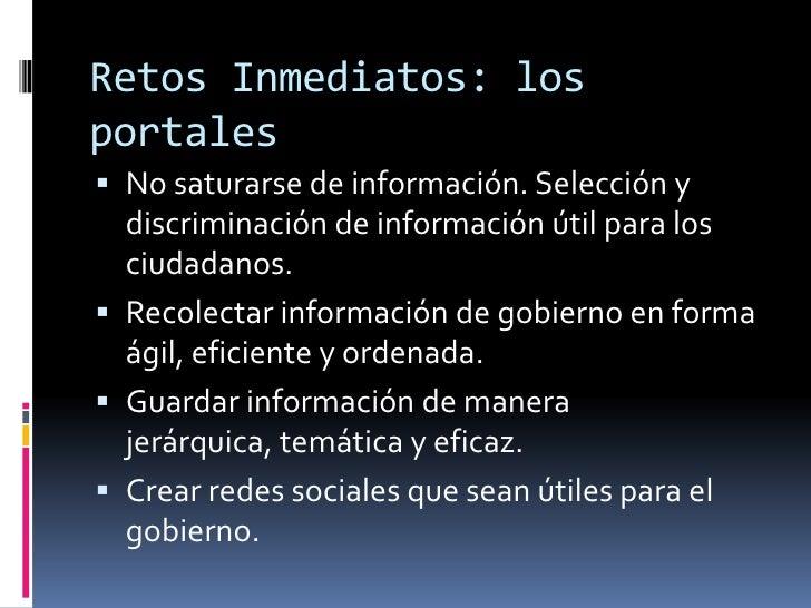 Retos Inmediatos: los portales<br />No saturarse de información. Selección y discriminación de información útil para los c...