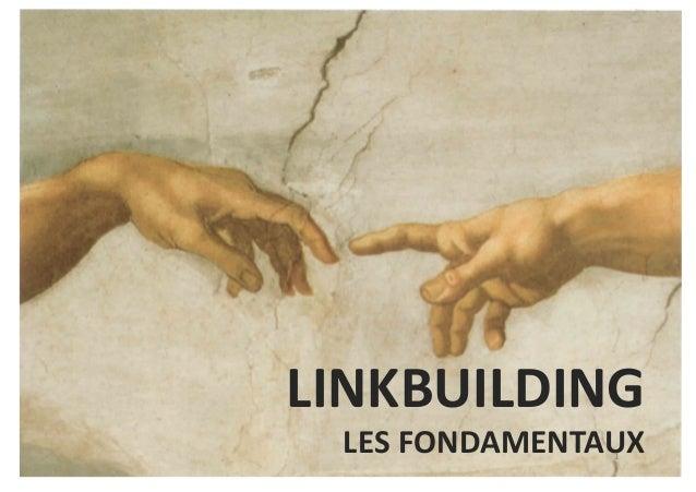 LINKBUILDING  LES FONDAMENTAUX 1