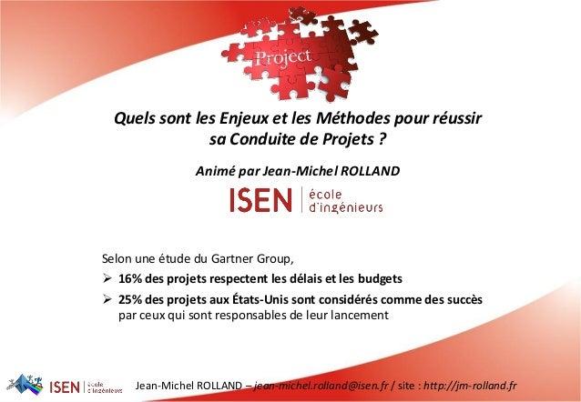 Jean-Michel ROLLAND – jean-michel.rolland@isen.fr / site : http://jm-rolland.fr Quels sont les Enjeux et les Méthodes pour...
