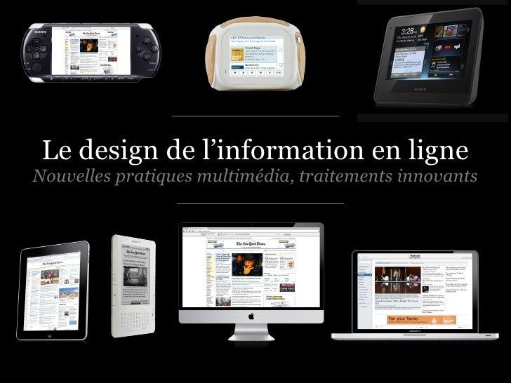 Le design de l'information en ligne Nouvelles pratiques multimédia, traitements innovants