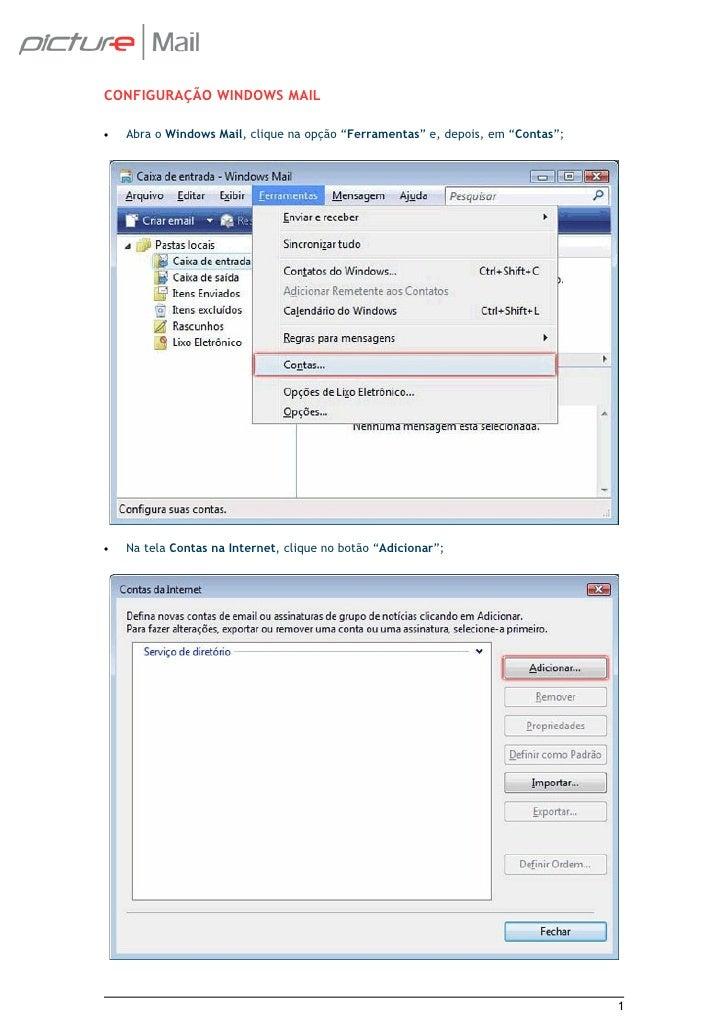"""CONFIGURAÇÃO WINDOWS MAIL  •   Abra o Windows Mail, clique na opção """"Ferramentas"""" e, depois, em """"Contas"""";     •   Na tela ..."""