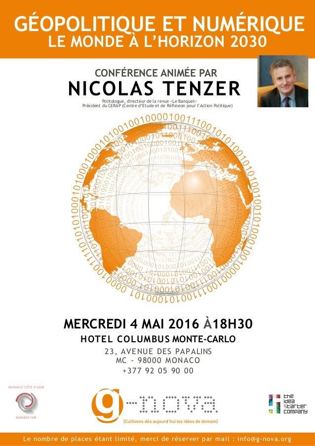 HOTEL COLUMBUS MONTE-CARLO 23, AVENUE DES PAPALINS MC - 98000 MONACO +377 92 05 90 00 GÉOPOLITIQUE ET NUMÉRIQUE CONFÉRENCE...