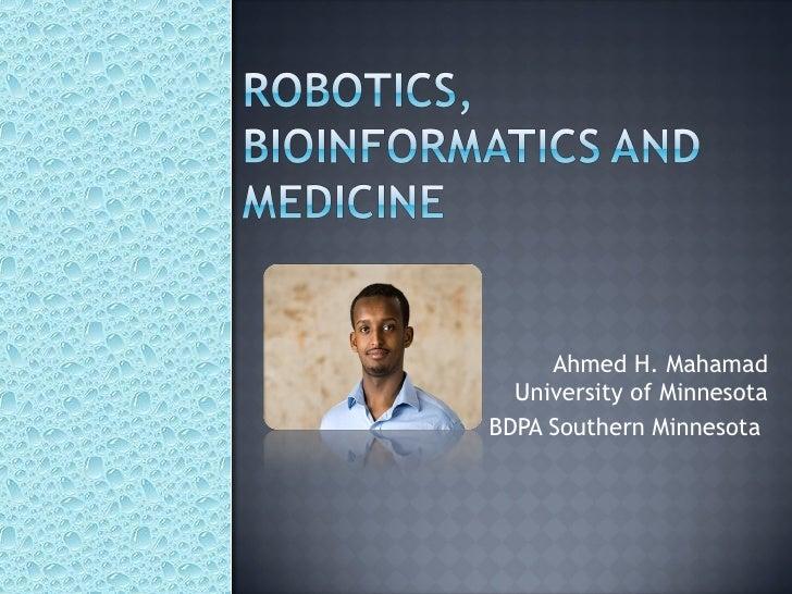 Ahmed H. Mahamad University of Minnesota BDPA Southern Minnesota
