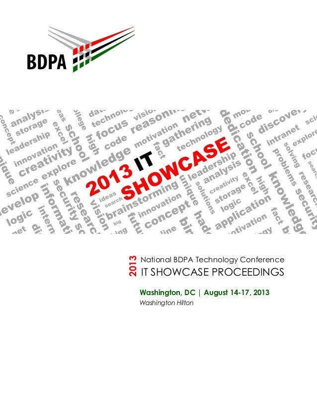 2013  National BDPA Technology Conference  IT SHOWCASE PROCEEDINGS Washington, DC | August 14-17, 2013 Washington Hilton