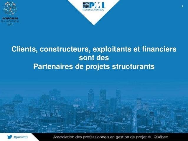 Clients, constructeurs, exploitants et financiers sont des Partenaires de projets structurants 1