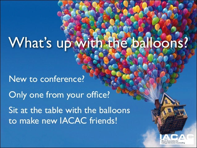 What's up with the balloons? New to conference?   Only one from your office?   Sit at the table with the balloons to make...