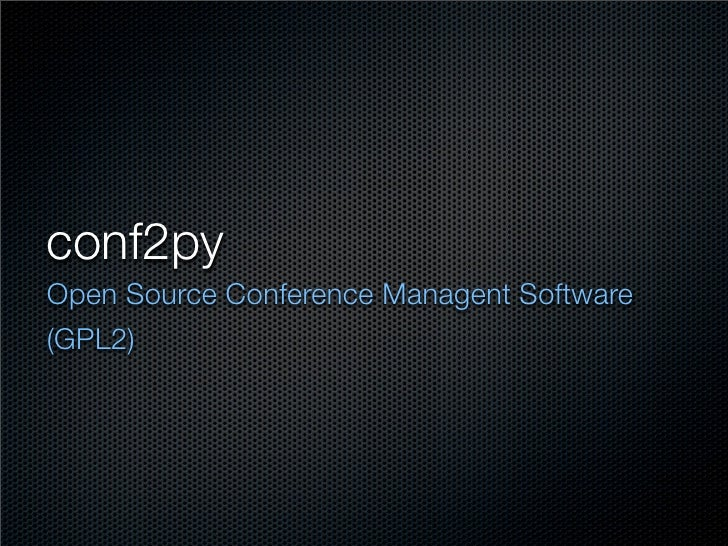 conf2py Open Source Conference Managent Software (GPL2)