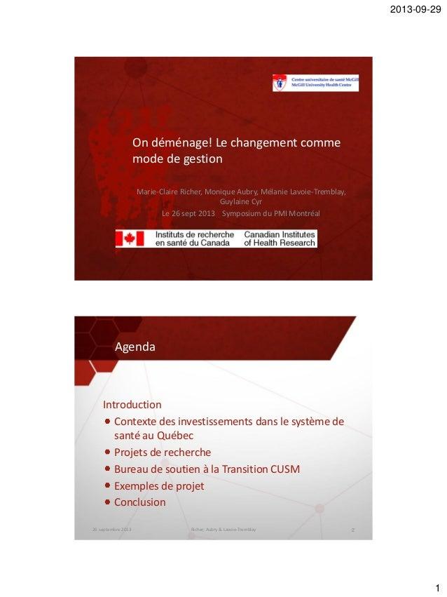 2013-09-29 1 On déménage! Le changement comme mode de gestion Marie-Claire Richer, Monique Aubry, Mélanie Lavoie-Tremblay,...
