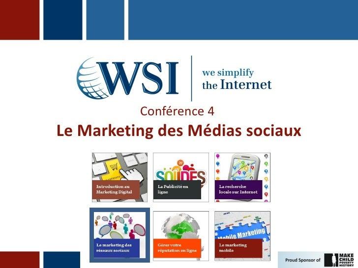 Conférence 4Le Marketing des Médias sociaux
