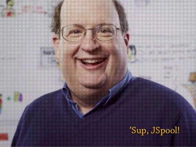 'Sup, JSpool!