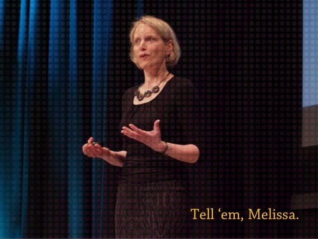Tell 'em, Melissa.
