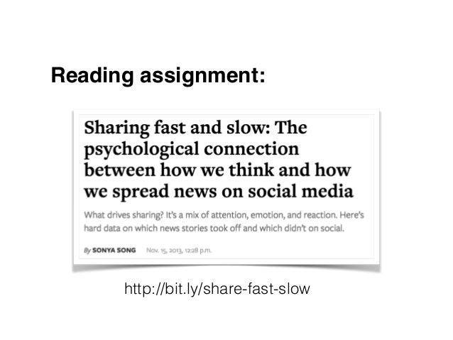 Reading assignment:! ! ! http://bit.ly/share-fast-slow