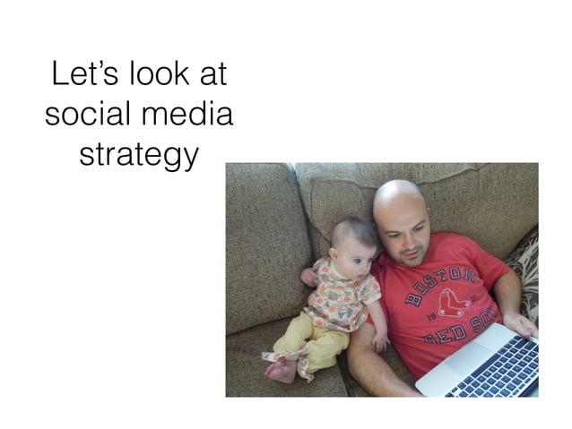Let's look at social media strategy