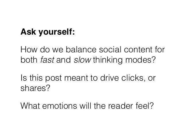 Ask yourself:! How do we balance social content for both fast and slow thinking modes? Is this post meant to drive clicks,...