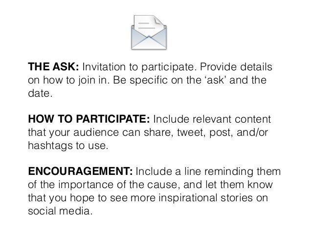 THE ASK: Invitation to participate. Provide details on how to join in. Be specific on the 'ask' and the date. ! HOW TO PART...