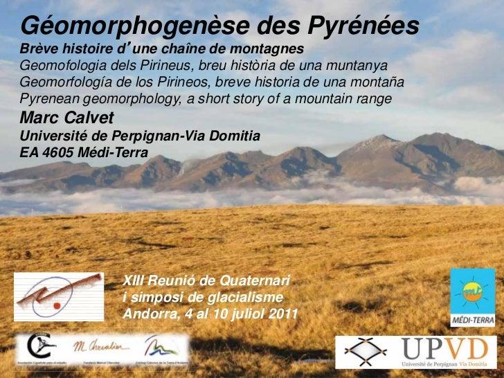 Géomorphogenèse des PyrénéesBrève histoire d une chaîne de montagnesGeomofologia dels Pirineus, breu història de una munta...