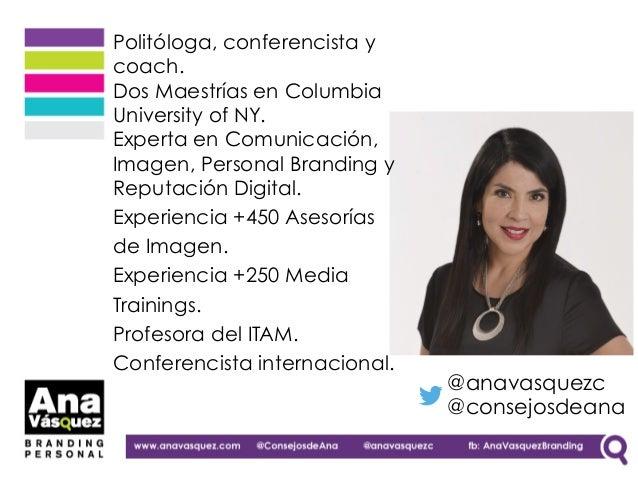 Politóloga, conferencista y coach. Dos Maestrías en Columbia University of NY. Experta en Comunicación, Imagen, Personal B...