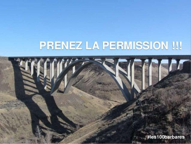 PRENEZ LA PERMISSION !!! #les100barbares