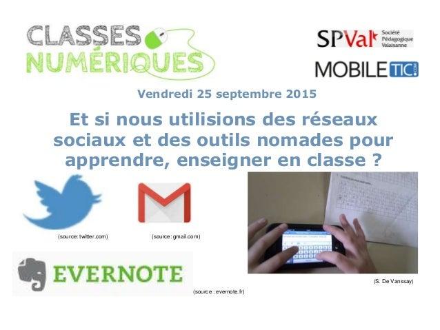 (source: twitter.com) (S. De Vanssay) Et si nous utilisions des réseaux sociaux et des outils nomades pour apprendre, ense...