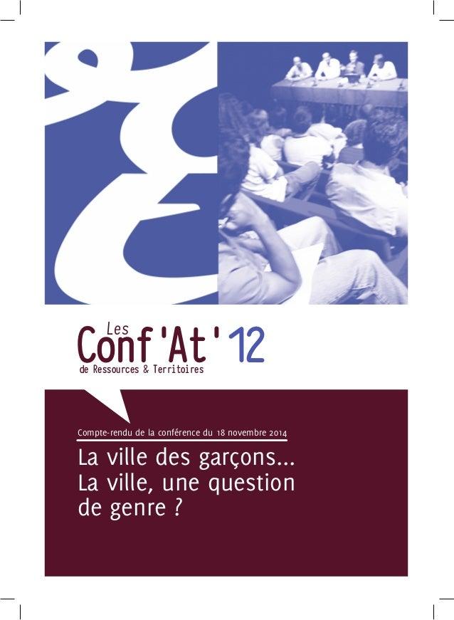 La ville des garçons... La ville, une question de genre ? Compte-rendu de la conférence du 18 novembre 2014 Les Conf'At'12...