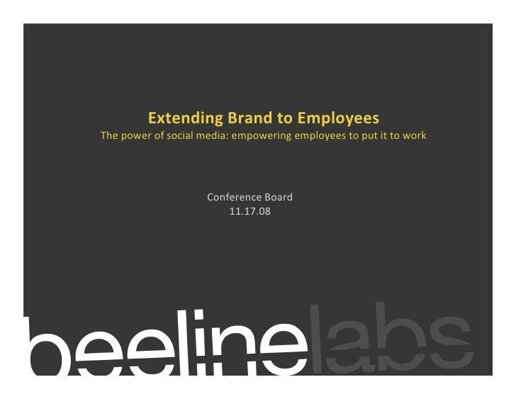 ExtendingBrandtoEmployees Thepowerofsocialmedia:empoweringemployeestoputittowork                          Co...