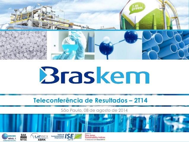 Teleconferência de Resultados – 2T14 São Paulo, 08 de agosto de 2014