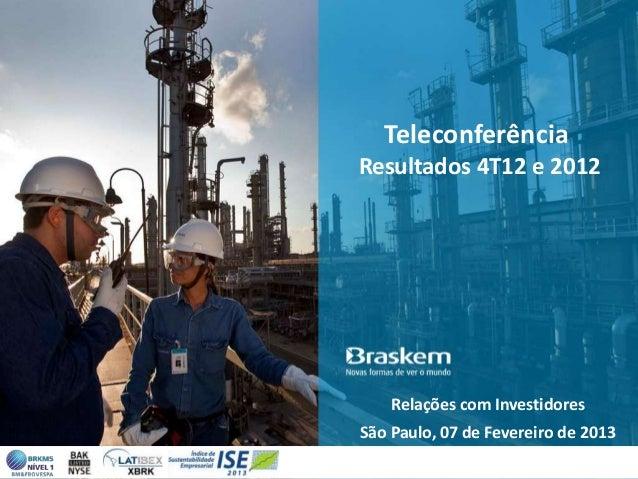 TeleconferênciaResultados 4T12 e 2012    Relações com InvestidoresSão Paulo, 07 de Fevereiro de 2013